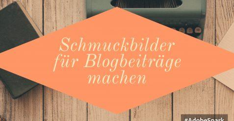 Schmuckbilder fürs Blog mit Adobe Spark machen